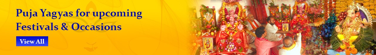 Puja Yagyas for upcoming Festivals and Occasions